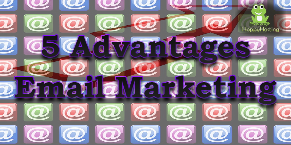 5 Advantages Email Marketing
